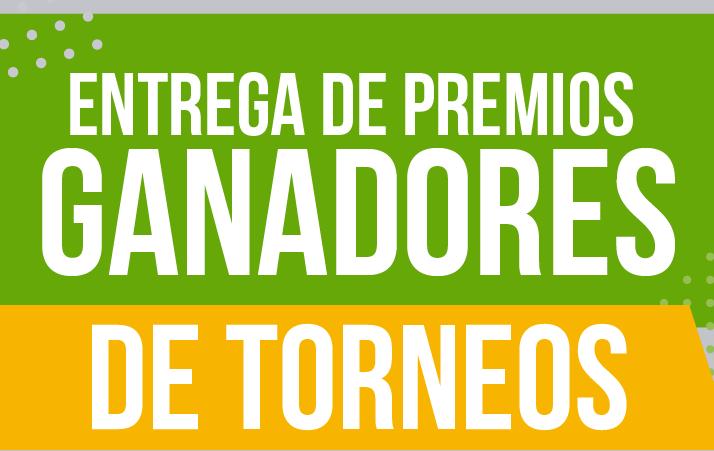 ¡ENTREGA DE PREMIOS GANADORES TORNEOS!